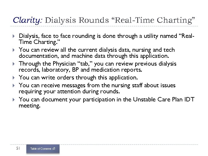 """Clarity: Dialysis Rounds """"Real-Time Charting"""" Dialysis, face to face rounding is done through a"""