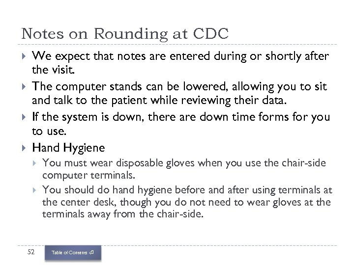 Notes on Rounding at CDC We expect that notes are entered during or shortly