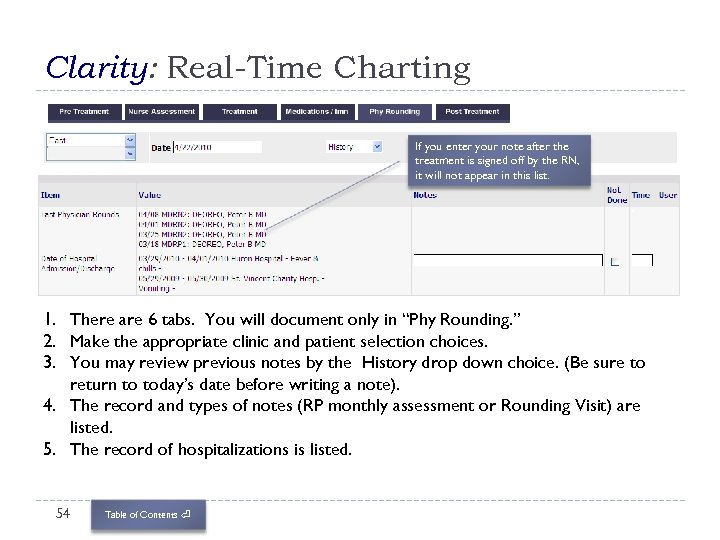 Clarity: Real-Time Charting If you enter your note after the treatment is signed off