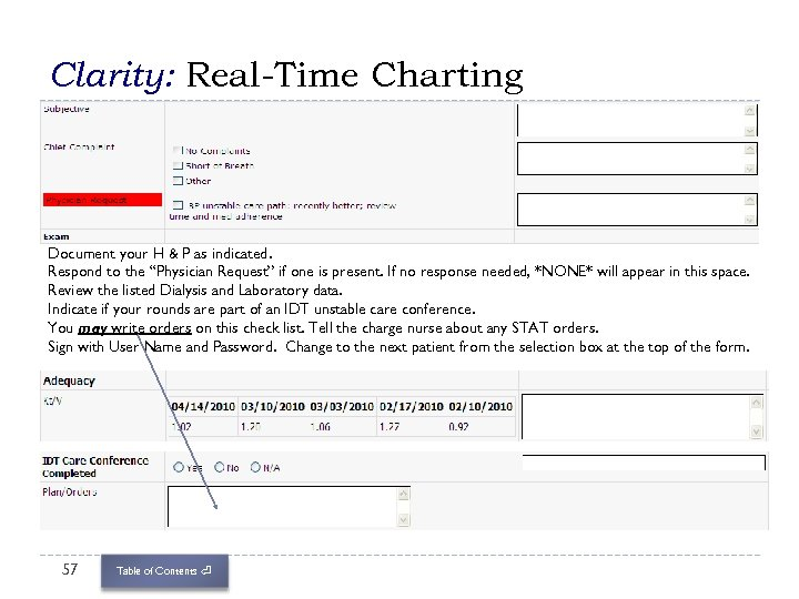 """Clarity: Real-Time Charting Document your H & P as indicated. Respond to the """"Physician"""