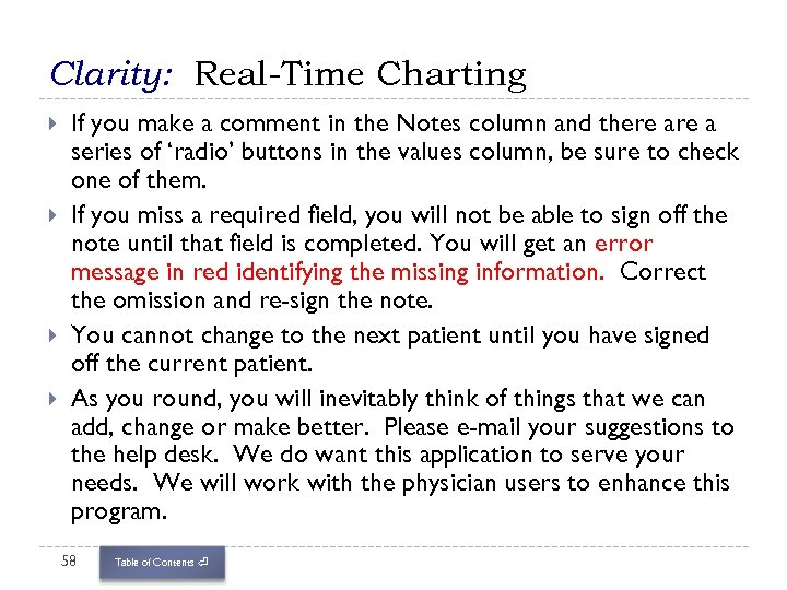Clarity: Real-Time Charting If you make a comment in the Notes column and there