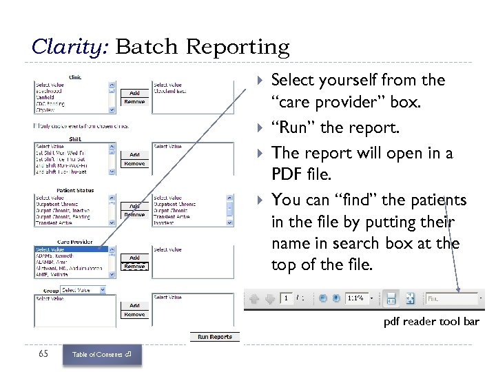 """Clarity: Batch Reporting Select yourself from the """"care provider"""" box. """"Run"""" the report. The"""