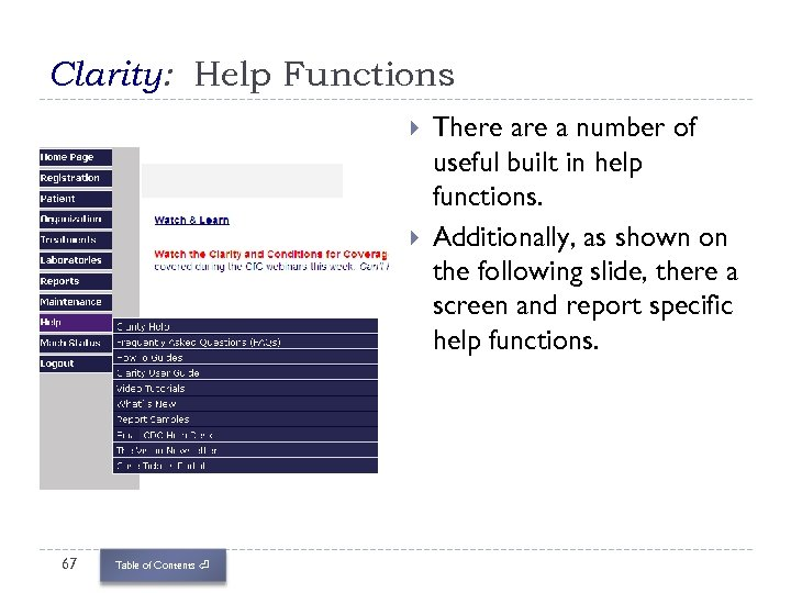 Clarity: Help Functions 67 Table of Contents ⏎ There a number of useful built
