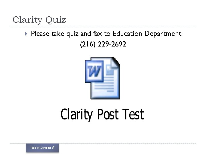 Clarity Quiz Please take quiz and fax to Education Department (216) 229 -2692 Table