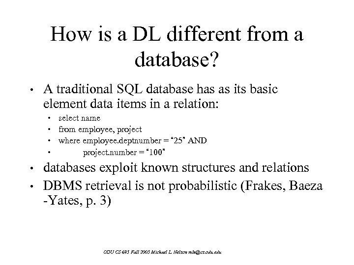 How is a DL different from a database? • A traditional SQL database has