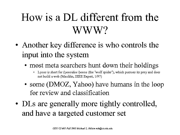 How is a DL different from the WWW? • Another key difference is who