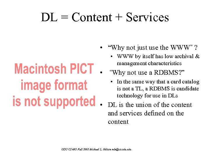 "DL = Content + Services • ""Why not just use the WWW"" ? •"