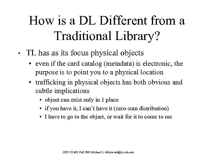 How is a DL Different from a Traditional Library? • TL has as its