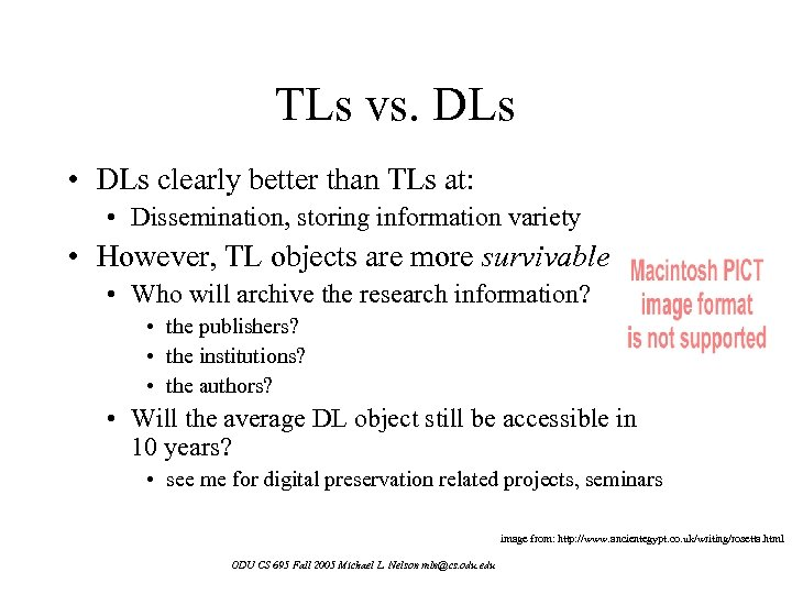 TLs vs. DLs • DLs clearly better than TLs at: • Dissemination, storing information