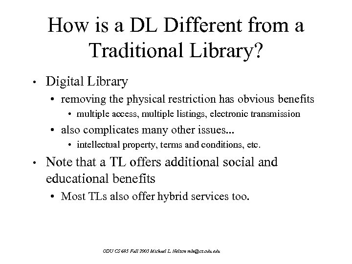 How is a DL Different from a Traditional Library? • Digital Library • removing