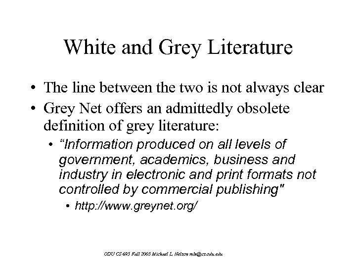 White and Grey Literature • The line between the two is not always clear