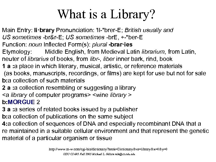 What is a Library? Main Entry: li·brary Pronunciation: 'l. I-