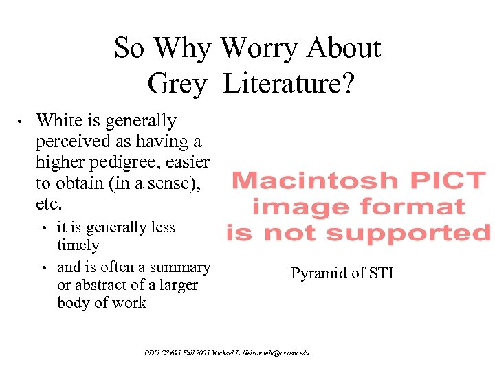 So Why Worry About Grey Literature? • White is generally perceived as having a