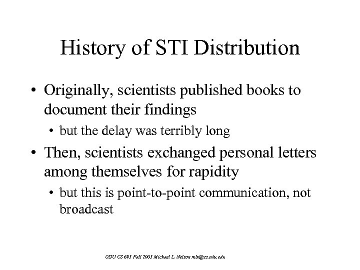 History of STI Distribution • Originally, scientists published books to document their findings •