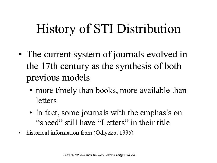 History of STI Distribution • The current system of journals evolved in the 17