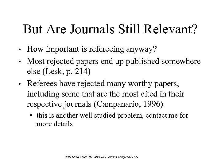 But Are Journals Still Relevant? • • • How important is refereeing anyway? Most