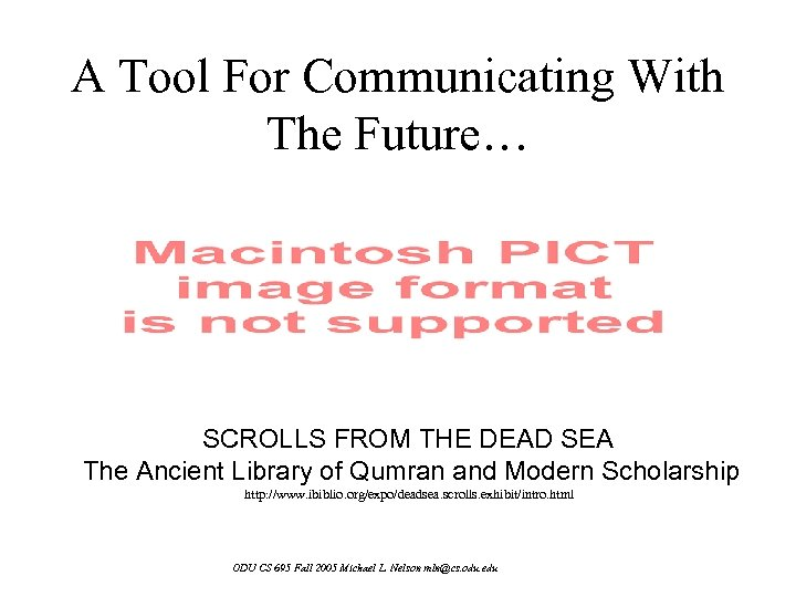 A Tool For Communicating With The Future… SCROLLS FROM THE DEAD SEA The Ancient