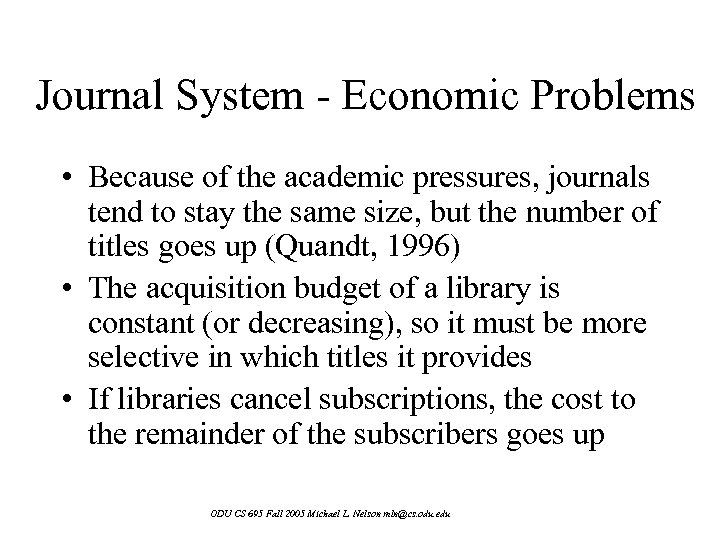 Journal System - Economic Problems • Because of the academic pressures, journals tend to