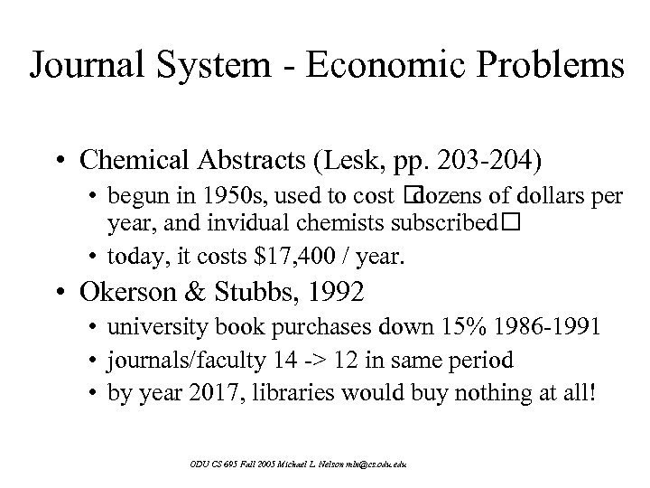 Journal System - Economic Problems • Chemical Abstracts (Lesk, pp. 203 -204) • begun