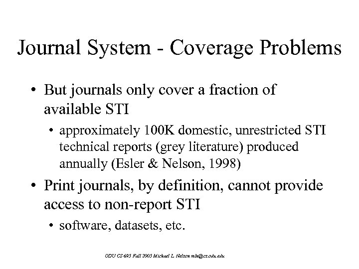 Journal System - Coverage Problems • But journals only cover a fraction of available