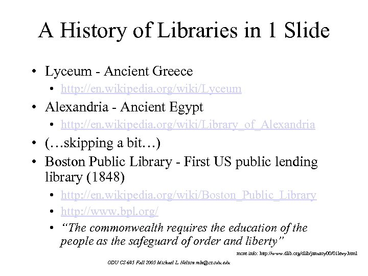 A History of Libraries in 1 Slide • Lyceum - Ancient Greece • http: