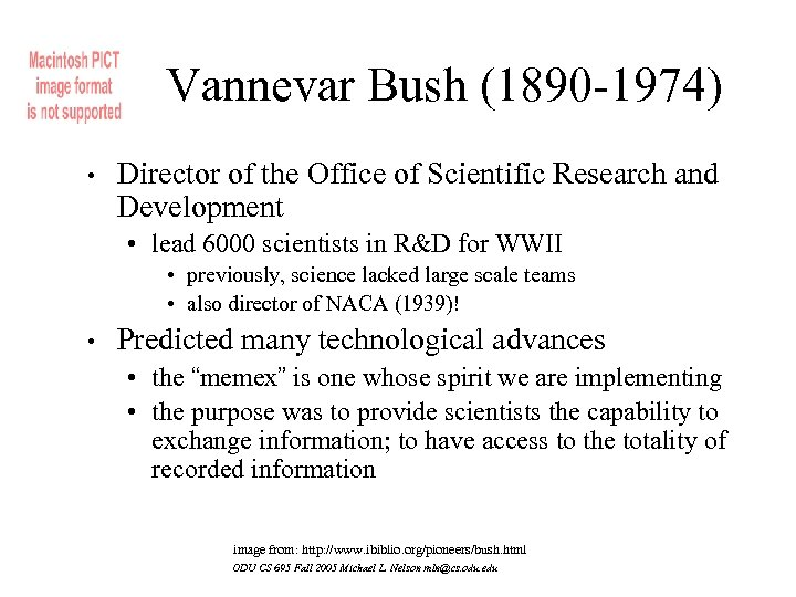 Vannevar Bush (1890 -1974) • Director of the Office of Scientific Research and Development