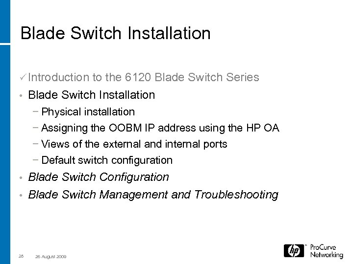 Blade Switch Installation ü Introduction to the 6120 Blade Switch Series • Blade Switch
