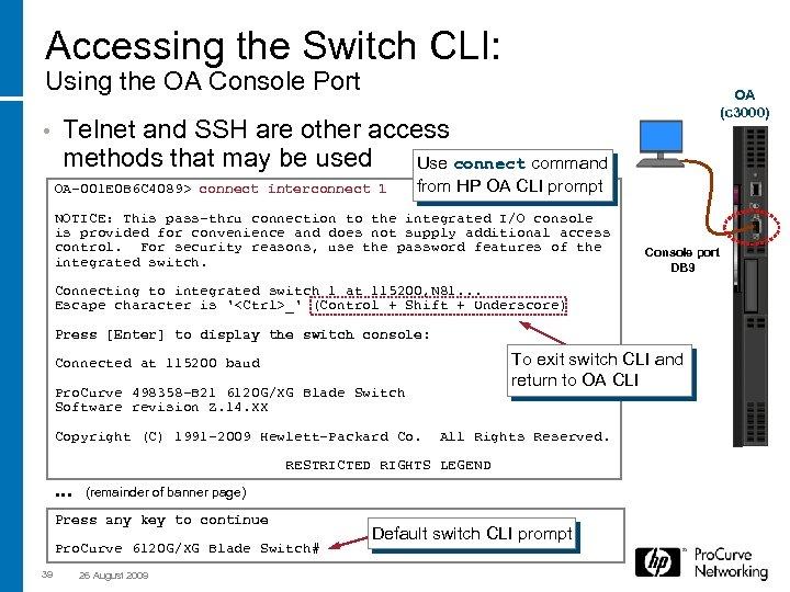 Accessing the Switch CLI: Using the OA Console Port • OA (c 3000) Telnet