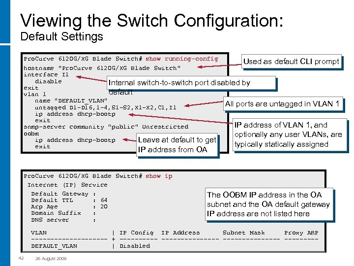Viewing the Switch Configuration: Default Settings Pro. Curve 6120 G/XG Blade Switch# show running-config