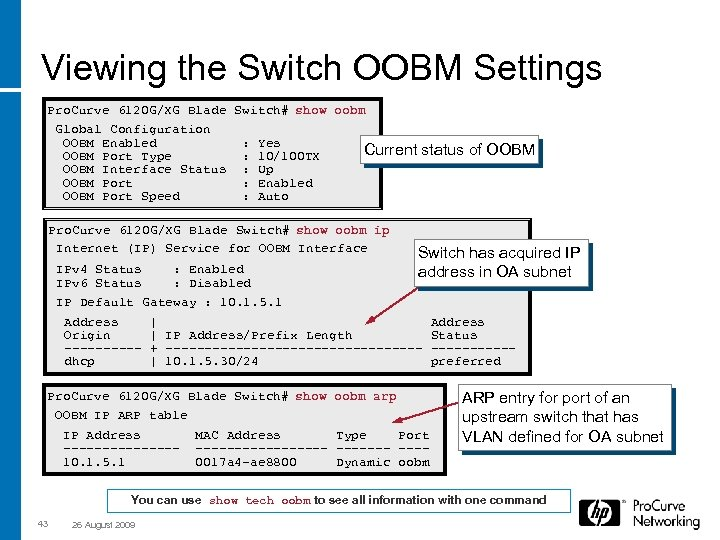 Viewing the Switch OOBM Settings Pro. Curve 6120 G/XG Blade Switch# show oobm Global