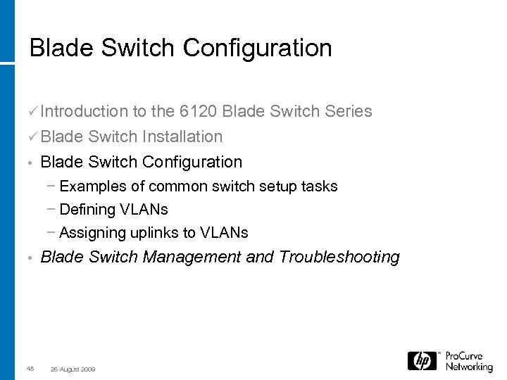 Blade Switch Configuration ü Introduction to the 6120 Blade Switch Series ü Blade Switch
