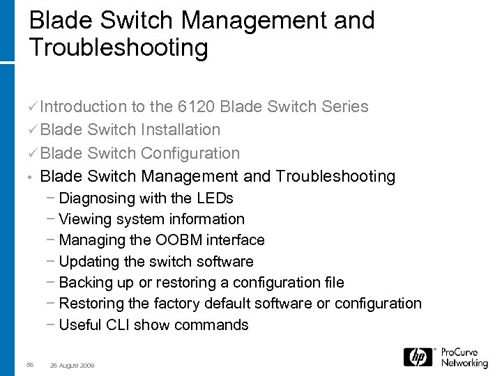 Blade Switch Management and Troubleshooting ü Introduction to the 6120 Blade Switch Series ü