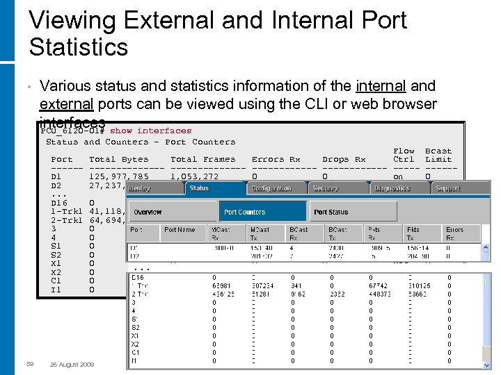 Viewing External and Internal Port Statistics • Various status and statistics information of the