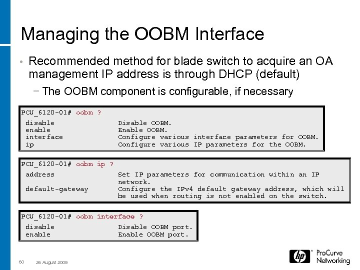 Managing the OOBM Interface • Recommended method for blade switch to acquire an OA
