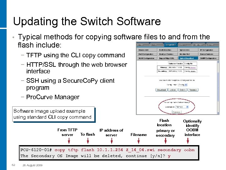 Updating the Switch Software • Typical methods for copying software files to and from