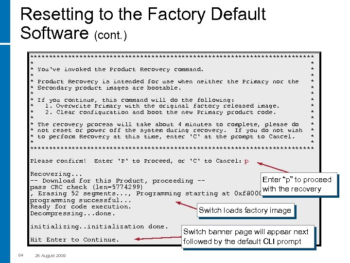 Resetting to the Factory Default Software (cont. ) ************************************** * You've invoked the Product