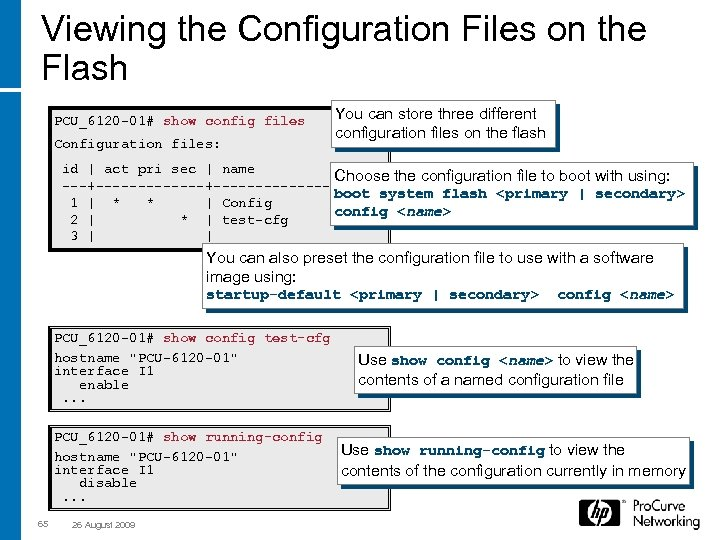 Viewing the Configuration Files on the Flash PCU_6120 -01# show config files Configuration files: