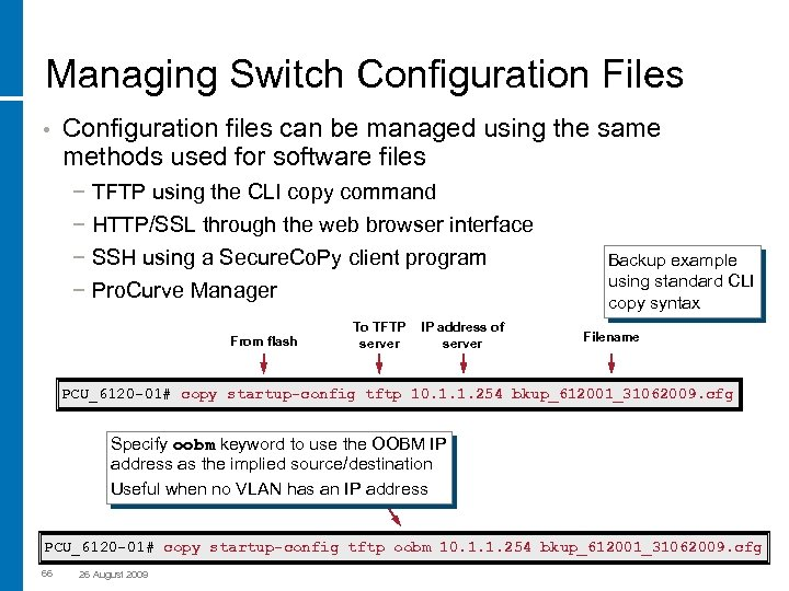 Managing Switch Configuration Files • Configuration files can be managed using the same methods