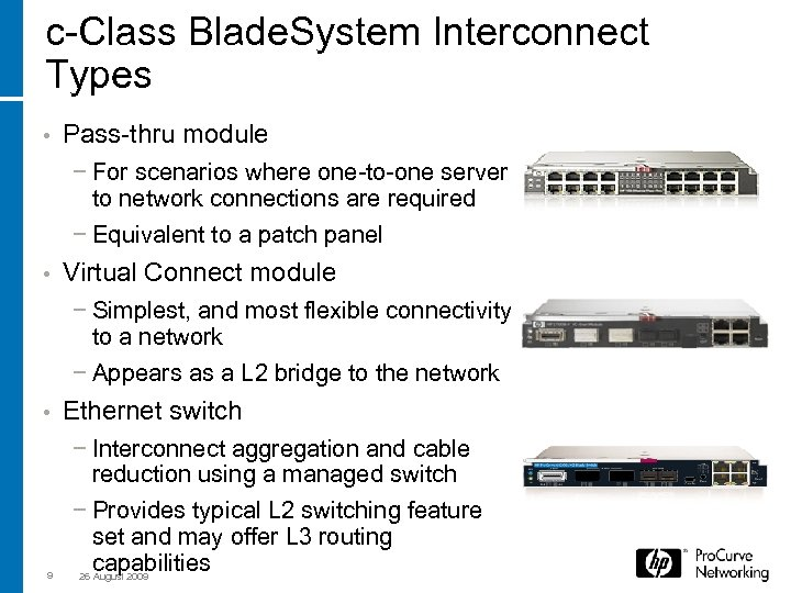 c-Class Blade. System Interconnect Types • Pass-thru module − For scenarios where one-to-one server