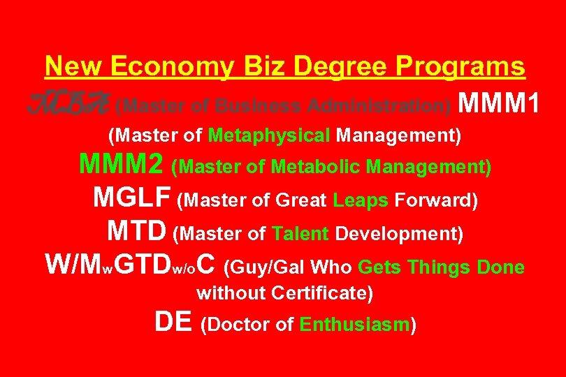 New Economy Biz Degree Programs MBA (Master of Business Administration) MMM 1 (Master of