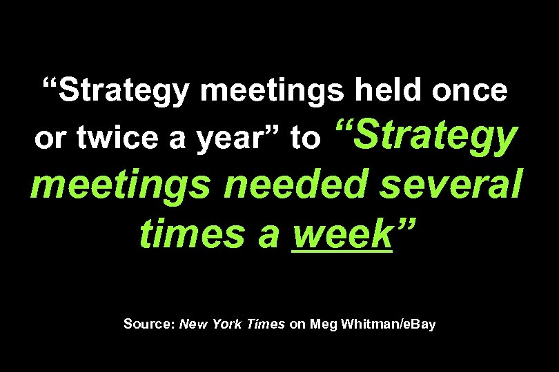 """""""Strategy meetings held once or twice a year"""" to """"Strategy meetings needed several times"""