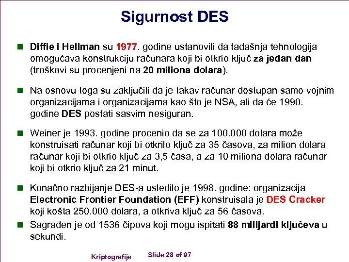 Sigurnost DES n Diffie i Hellman su 1977. godine ustanovili da tadašnja tehnologija omogućava