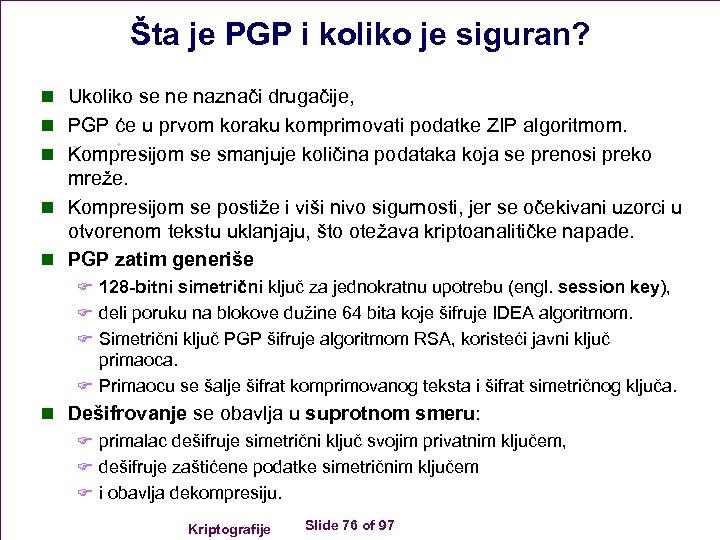 Šta je PGP i koliko je siguran? n Ukoliko se ne naznači drugačije, n