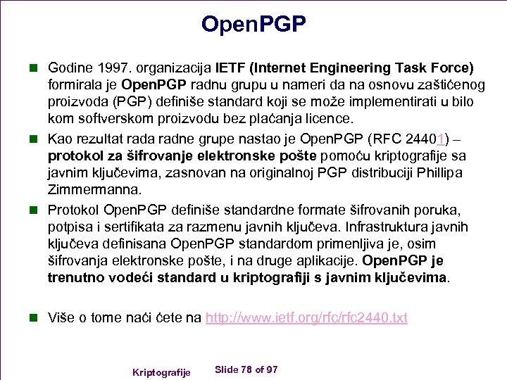 Open. PGP n Godine 1997. organizacija IETF (Internet Engineering Task Force) formirala je Open.