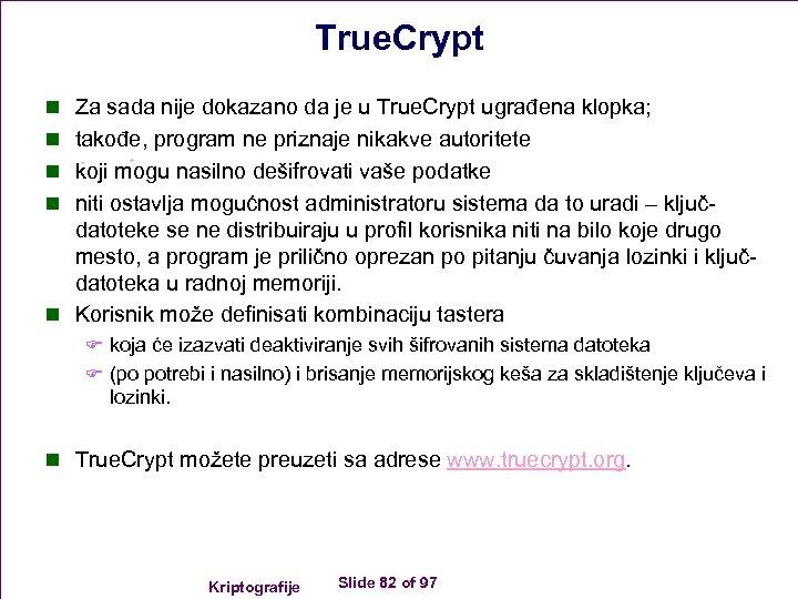True. Crypt n Za sada nije dokazano da je u True. Crypt ugrađena klopka;