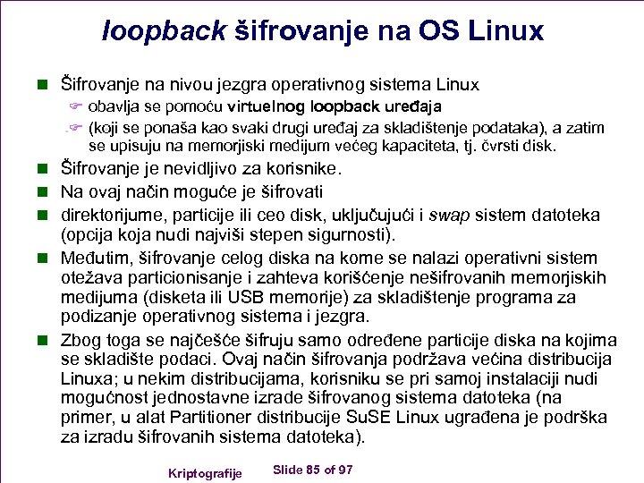 loopback šifrovanje na OS Linux n Šifrovanje na nivou jezgra operativnog sistema Linux F