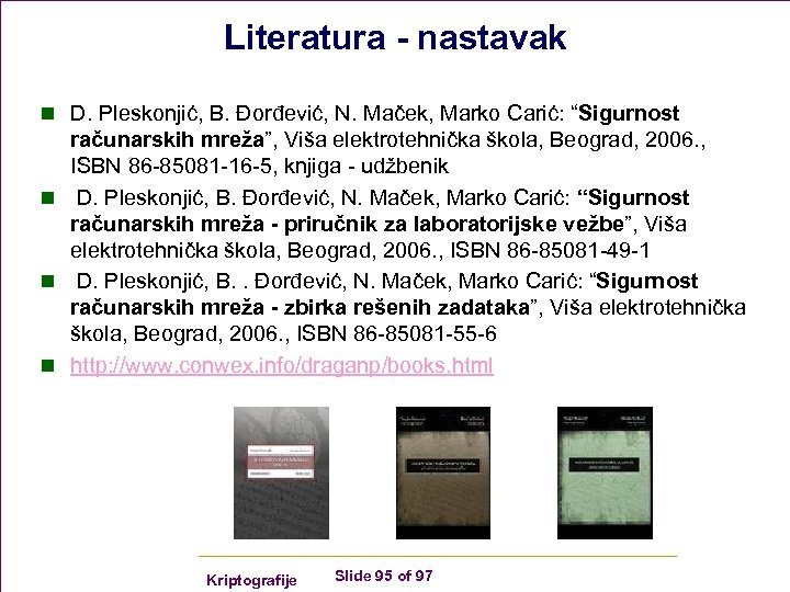 "Literatura - nastavak n D. Pleskonjić, B. Đorđević, N. Maček, Marko Carić: ""Sigurnost računarskih"