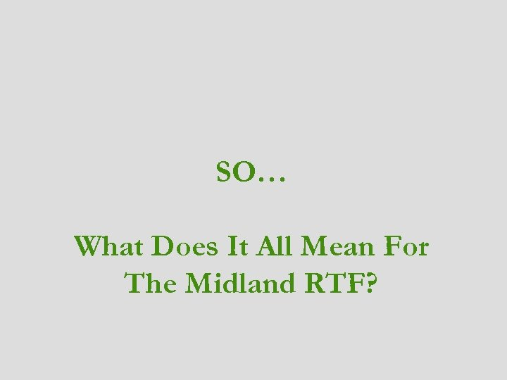 SO… What Does It All Mean For The Midland RTF?