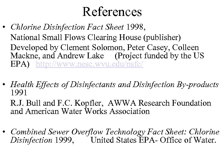 References • Chlorine Disinfection Fact Sheet 1998, National Small Flows Clearing House (publisher) Developed