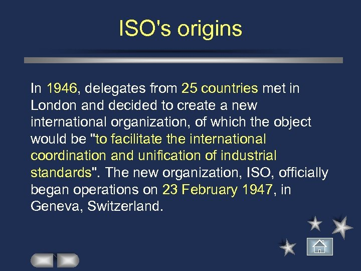 ISO's origins In 1946, delegates from 25 countries met in London and decided to